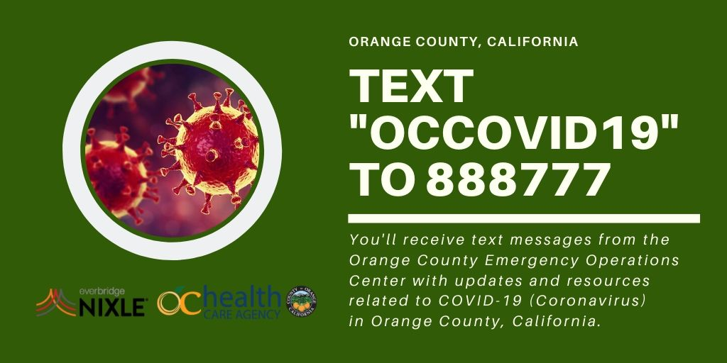 Residents can text OCCOVID19 to 888777 to receive updates and resources related to COVID19 in Orange County.